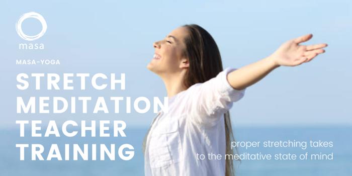 「ストレッチ瞑想®︎」講師養成講座(平日コース)(オンラインおよびヴァーチャル受講可能)